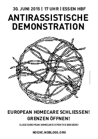 30.06.2015 | 17 Uhr | Essen Hauptbahnhof | Close European Homecare! Open the borders!